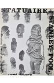 LEHUARD Raoul - Statuaire du Stanley-Pool: contribution à l'étude des arts des peuples Téké, Lari, Bembé, Sundi et Bwendé de la République populaire du Congo