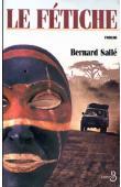 SALLE Bernard - Le fétiche