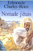 CHARLES-ROUX Edmonde - Nomade j'étais: les années africaines d'Isabelle Eberhardt, 1899-1904