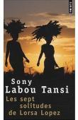 SONY LABOU TANSI - Les sept solitudes de Lorsa Lopez (édition 2009)