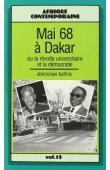 BATHILY Abdoulaye - Mai 68 à Dakar ou la Revolte universitaire et la démocratie