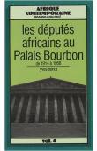 BENOT Yves - Les députés africains au Palais-Bourbon: de 1914 à 1958
