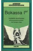 LIQUE René-Jacques - Bokassa 1er: la grande mystification