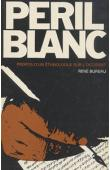 BUREAU René - Péril blanc: propos d'un ethnologue sur l'occident