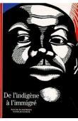 BLANCHARD Pascal, BANCEL Nicolas - De l'indigène à l'immigré