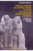 OBENGA Théophile - Origine commune de l'Egyptien ancien, du copte et des langues négro-africaines modernes: introduction à la linguistique historique africaine