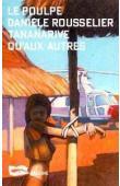 ROUSSELIER Danièle - Tananarive qu'aux autres