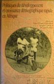 CHASTELAND Jean-Claude, VERON Jacques, BARBIERI Magali - Politiques de développement et croissance démographique rapide en Afrique: actes de la conférence internationale, Paris, 2-6 sept. 1991