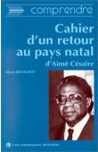 """KESTELOOT Lilyan - Comprendre le """"Cahier d'un retour au pays natal"""" d'Aimé Césaire"""