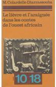COLARDELLE-DIARRASSOUBA Marcelle - Le lièvre et l'araignée dans les contes de l'Ouest africain