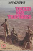 LAPEYSSONNIE Léon - Toubib des tropiques