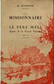 PIACENTINI R. - Missionnaire: le Père Mell C.S. Sp., apôtre de la Guinée française (1880 - 1921)