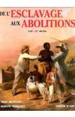 METELLUS Jean, DORIGNY Marcel - De l'esclavage aux abolitions: XVIIe-XXe siècles