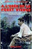 SCHWEITZER Albert - A l'orée de la forêt vierge: récits et réflexions d'un médecin en Afrique équatoriale française