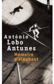 LOBO ANTUNES Antonio - Mémoire d'éléphant