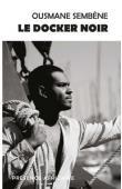 SEMBENE Ousmane - Le docker noir - Dernière édition