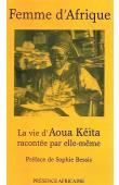 KEITA Aoua - Femme d'Afrique: la vie d'Aoua Keita racontée par elle-même (réédition 2000)