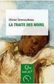 GRENOUILLEAU Olivier - La traite des noirs (nouvelle édition)