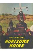 PIAZZINI Guy - Horizons noirs (avec sa jaquette illustrée)