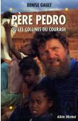 GAULT Denise - Père Pedro ou les collines du courage