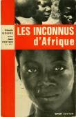 GOURE Claude, POTTIER Jean (photos) - Les inconnus d'Afrique