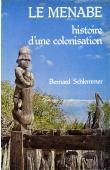 SCHLEMMER Bernard - Le Menabe, histoire d'une colonisation
