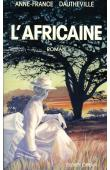 DAUTHEVILLE Anne-France - L'Africaine. Roman