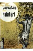 BALSAN François - Nouvelles aventures au Kalahari